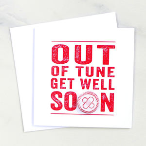 'Out Of Tune' Get Well Soon Badge Card