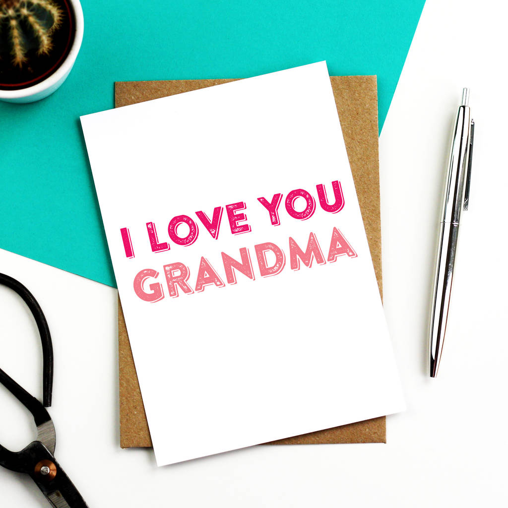 I Love You Grandma Greetings Card By Do You Punctuate