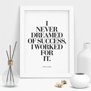 'I Never Dreamed Of Success' Typography Print - posters & prints