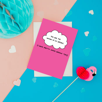 You Are The Woman Of My Dreams Card