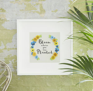 'Bloom Where You Are Planted' Framed Floral Art Picture - typography