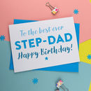 Best Step Dad Or Father Birthday Card