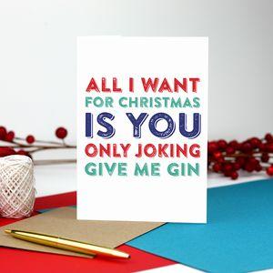 All I Want For Christmas Is Gin Typographic Card