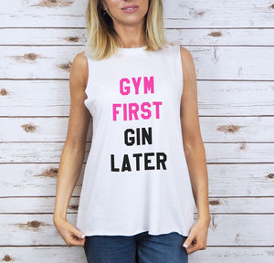 'Gym First, Gin Later' Vest - gifts for her