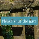 Please Shut The Gate Hand Painted Sign Three Styles