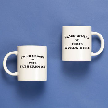 Personalised Gift For Dad / Proud Member Of Mug