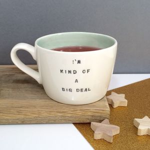 I'm Kind Of A Big Deal Handmade Earthenware Cup - mugs
