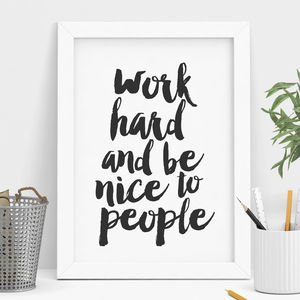 'Work Hard And Be Nice To People' Typography Print - off to university