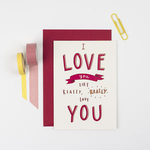 'I Really Love You' Valentines Card