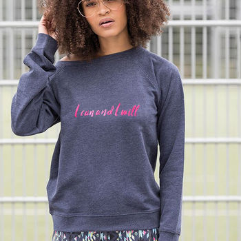 I Can And I Will Embroidered Slogan Sweatshirt