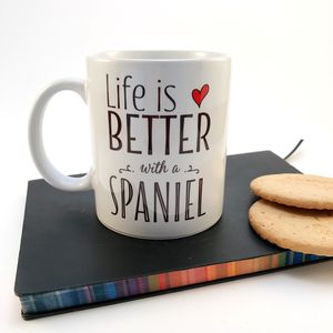 'Life Is Better With A Spaniel' Mug