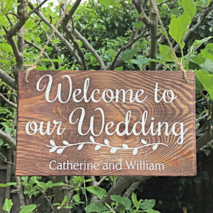 Personalised Welcome To Our Wedding Wooden Sign - outdoor wedding signs