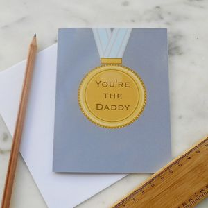 You're The Daddy Greetings Card
