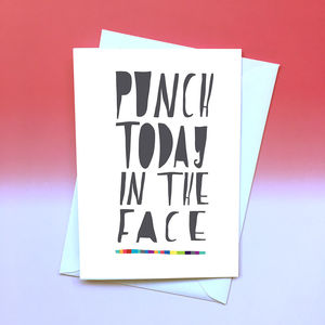 Punch Today In The Face Card