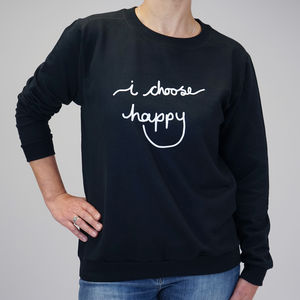 I Choose Happy Jumper - positive slogan tops