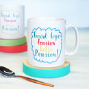 Goodbye Tension Retirement Mug