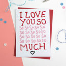 I Love You So So Much Romantic Valentines Card