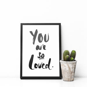 'You Are So Loved' Typography Print - typography