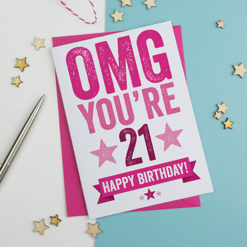 Omg You're 21 Birthday Card By A Is For Alphabet