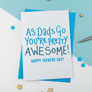 As Dads Go Fathers Day Card