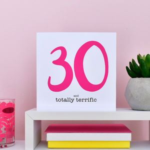 30 And Totally Terrific Birthday Card