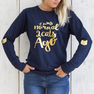 'I Was Normal Two Cats Ago' Sweatshirt - sweatshirts & hoodies
