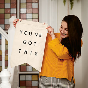 'You've Got This' Wall Hanging Cotton Burgee Flag - best mother's day gifts