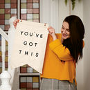'You've Got This' Wall Hanging Cotton Burgee Flag