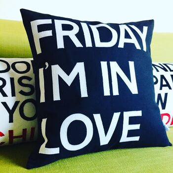Friday I'm In Love Cushion