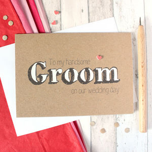 'To My Handsome Groom' Wedding Day Card - wedding cards & wrap