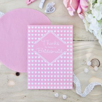 'Thanks For Being My Bridesmaid' Card