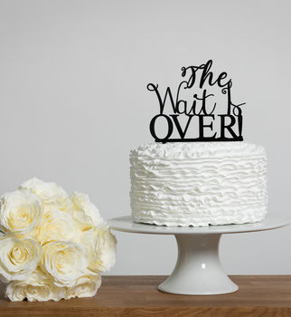 The Wait Is Over Engagement, Wedding Cake Topper Set