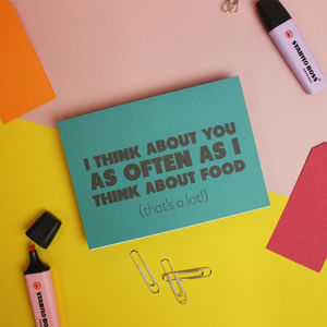 'Think About Food' Funny Valentine's Card - summer sale