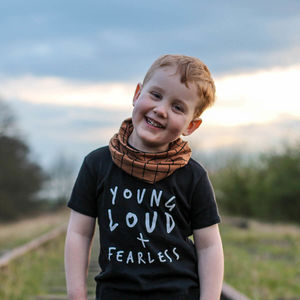 Young Loud And Fearless T Shirt