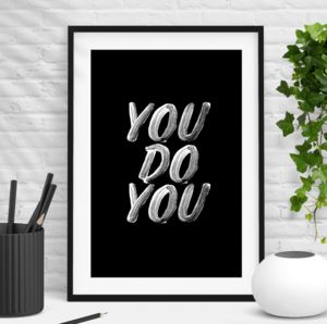 'You Do You' Black And White Inspirational Print