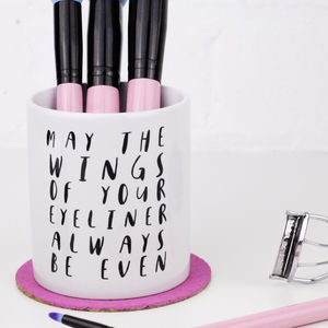 'May The Wings Of Your Eyeliner' Makeup Brush Holder