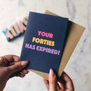 50th Birthday Card 'Your Forties Has Expired'