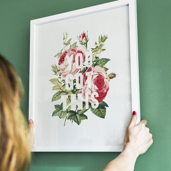 'You Got This' Motivational Floral Rose Print