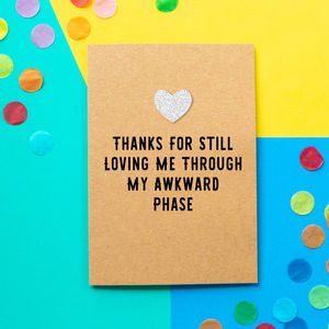 'My Awkward Phase' Funny Father's Day Card