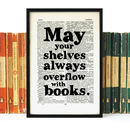 Book Lover 'Shelves Always Overflow…' Quote Print