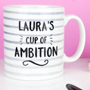 'Cup Of Ambition' Personalised Mug