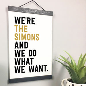 'We Do What We Want' Personalised Quote Print