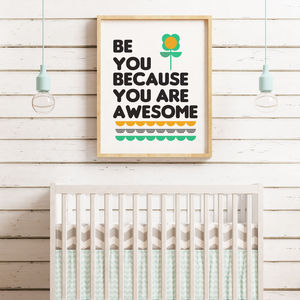 'Be You Because You Are Awesome' Quote Print - baby's room