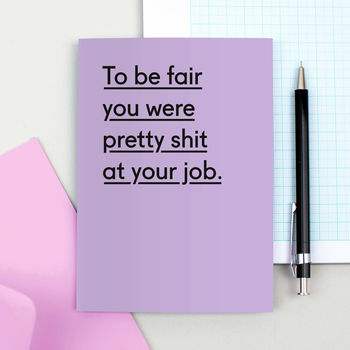 'Pretty Shit At Your Job' Leaving Card