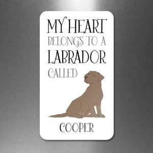 Personalised My Heart Belongs To A Labrador Magnet