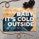 'Baby, it's cold outside' Naughty Scottish Christmas Card by Hiya Pal