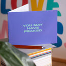 'You May Have Peaked' Funny Birthday Card