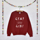 'Gym? Gin' Unisex Slogan Sweatshirt Jumper