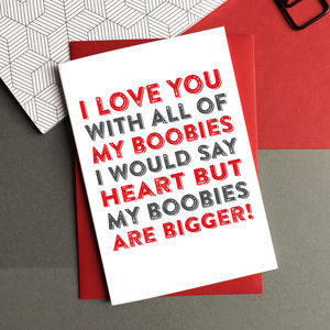 I Love You With All Of My Boobies Greetings Card - valentine's cards