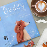 Personalised Daddy Book 'Because of You' - christening